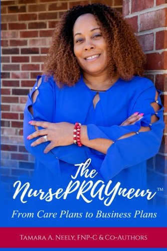 The NursePRAYneur: From Care Plans to Business Plans