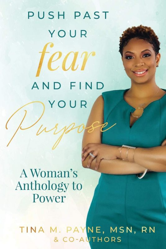 Push Past Your Fear and Find Your Purpose: A Woman's Anthology to Power