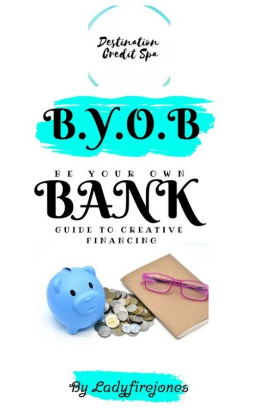 B.Y.O.B Be Your Own Bank