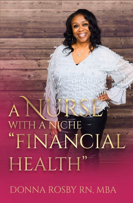 "A Nurse With A Niche ""Financial Health"""
