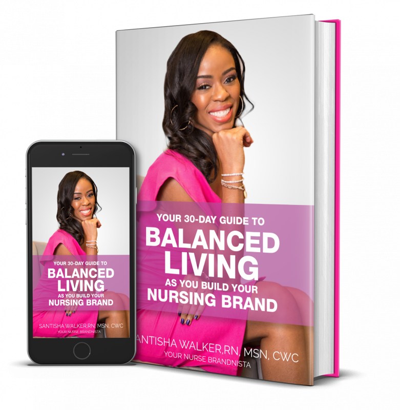 Your 30-Day Guide To Balanced Living As You Build Your Nursing Brand