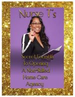 Nurse T's ebook on Opening a Non-skilled Homecare
