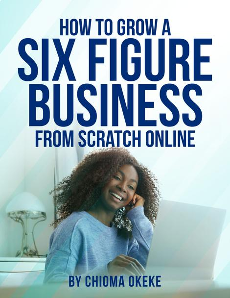 How To Start A Six Figure Business From Scratch Online